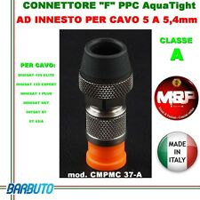 "CONNETTORE""F"" PPC AquaTight Series AD INNESTO PER CAVO DA 5 A 5,4 mm mod. CMPMC"