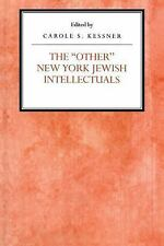 The Other New York Jewish Intellectuals by Carole S. Kessner (1994, Hardcover)