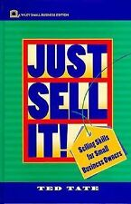 Just Sell It!: Selling Skills for Small Business Owners (Small Busines-ExLibrary