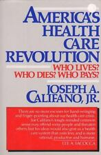 America's Health Care Revolution: Who Lives, Who Dies, Who Pays