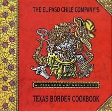 El Paso Chile Company by Norma Kerr and Park W. Kerr (1992, Hardcover)