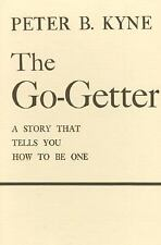 The Go-Getter: A Story That Tells You How To Be One, Peter B. Kyne, 080500548X,