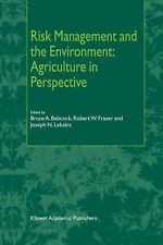 Risk Management and the Environment : Agriculture in Perspective (2010,...