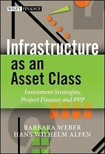Infrastructure as an Asset Class: Investment Strategy, Project Finance and PPP (