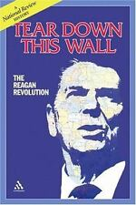 Tear Down this Wall: The Reagan revolution--A National Review History - National