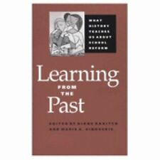Learning from the Past: What History Teaches Us about School Reform, , Acceptabl