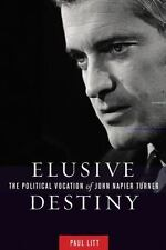 Elusive Destiny: The Political Vocation of John Napier Turner-ExLibrary