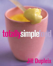 Jill Dupleix Totally Simple Food Very Good Book