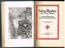 Indian Blankets and Their Makers by George James 1914 1st Ed. Rare Book!  $