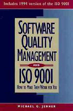 Software Quality Management and ISO 9001: How to Make Them Work for You Jenner,