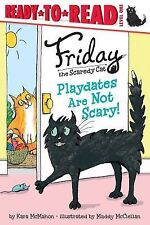 Friday the Scaredy Cat Ser.: Playdates Are Not Scary! by Kara McMahon (2015,...