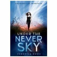 Under the Never Sky by Veronica Rossi (2012, Paperback)