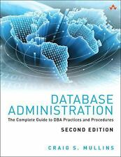 Database Administration: The Complete Guide to DBA Practices and Procedures (2nd