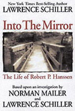 Into the Mirror: The Life of Robert Hanssen by Lawrence Schiller (Hardback,...