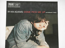 "RYAN ADAMS -Come Pick Me Up (Alternate Take)- 7"" 45  NEU"