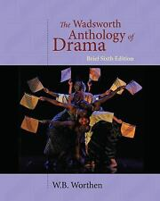 The Wadsworth Anthology of Drama, Brief 6th Edition, Worthen, W. B.