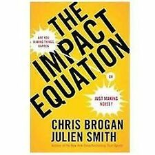 The Impact Equation : Are You Making Things Happen or Just Making Noise? by...