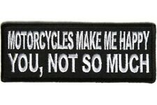 MOTORCYCLES MAKE ME HAPPY YOU,NOT SO MUCH EMBROIDERED PATCH