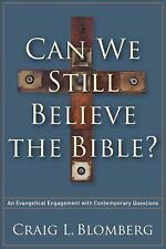 Can We Still Believe the Bible? : An Evangelical Engagement with Contemporary...