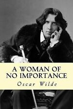 A Woman of No Importance by Oscar Wilde (2014, Paperback)