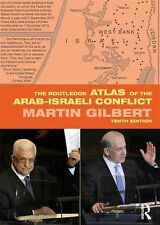 The Routledge Atlas of the Arab-Israeli Conflict by Martin Gilbert (2012,...