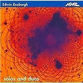 Edwin Roxburgh - : Solos and Duos (2010)