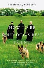 How to Be Your Dog's Best Friend: The Classic Training Manual for Dog Owners Re