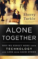 Alone Together: Why We Expect More from Technology and Less from Each -ExLibrary