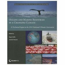 Oceans and Marine Resources in a Changing Climate: A Technical Input to the 2013