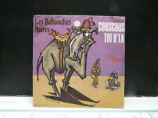 LES BABOUCHES NOIRES Couscous toi d'la 45X 4314