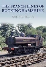 The Branch Lines of Buckinghamshire by Colin G. Maggs (Paperback, 2010)