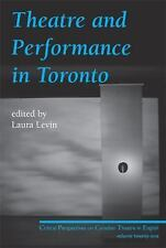Theatre and Performance in Toronto: Critical Perspectives on Canadian -ExLibrary