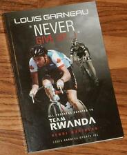 NEVER GIVE UP Signed by LOUIS GARNEAU 2012 PB Cyclist