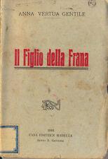 IL FIGLIO DELLA FRANA - ANNA VERTUA GENTILE - MADELLA 1916