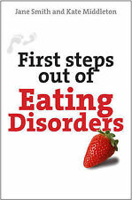 First Steps Out of Eating Disorders by Jane Smith, Dr. Kate Middleton...