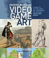 Drawing Basics and Video Game Art : Classic to Cutting-Edge Art Techniques...