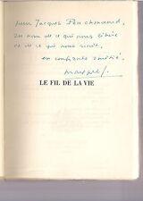 """Envoi autographe de Max-Pol Fouchet."""" Le Fil de la vie""""  1957"""