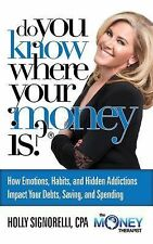Do You Know Where Your Money Is? by Holly Nicholas Signorelli (2015, Paperback)