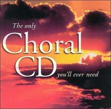 The Only Choral CD You'll Ever Need, , Very Good