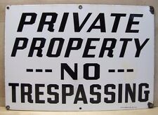 Old Porcelain PRIVATE PROPERTY NO TRESPASSING Sign large Ready Made Sign Co NY