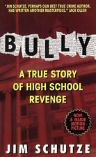Bully: Does Anyone Deserve to Die? by Jim Schutze Mass Market Paperback Book