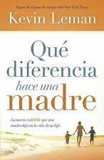 Qué Diferencia Hace una Madre : La Imborrable Huella Que Deja una Madre en la...