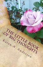 The Little Book of BIG Thoughts--Vol. 3 by Karen Anderson (2013, Paperback)