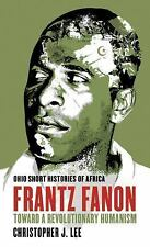Ohio Short Histories of Africa: Frantz Fanon : Toward a Revolutionary...