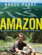 Amazon. An Extraordinary Journey Down The Greatest River On Earth Bruce Parry Ve