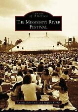 Images of America: The Mississippi River Festival by Amanda Bahr-Evola and...