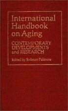 International Handbook on Aging: Contemporary Developments and Research Palmore