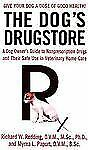 The Dog's Drugstore: A Dog Owner's Guide to Nonprescription Drugs and -ExLibrary