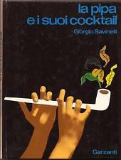Giorgio Savinelli,LA PIPA E I SUOI COCKTAIL,1975 Garzanti[storia pipe,tabacco