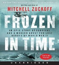 Frozen in Time : An Epic Story of Survival and a Modern Quest for Lost Heroes...